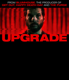 Movies You Would Like to Watch If You Like Upgrade (2018)